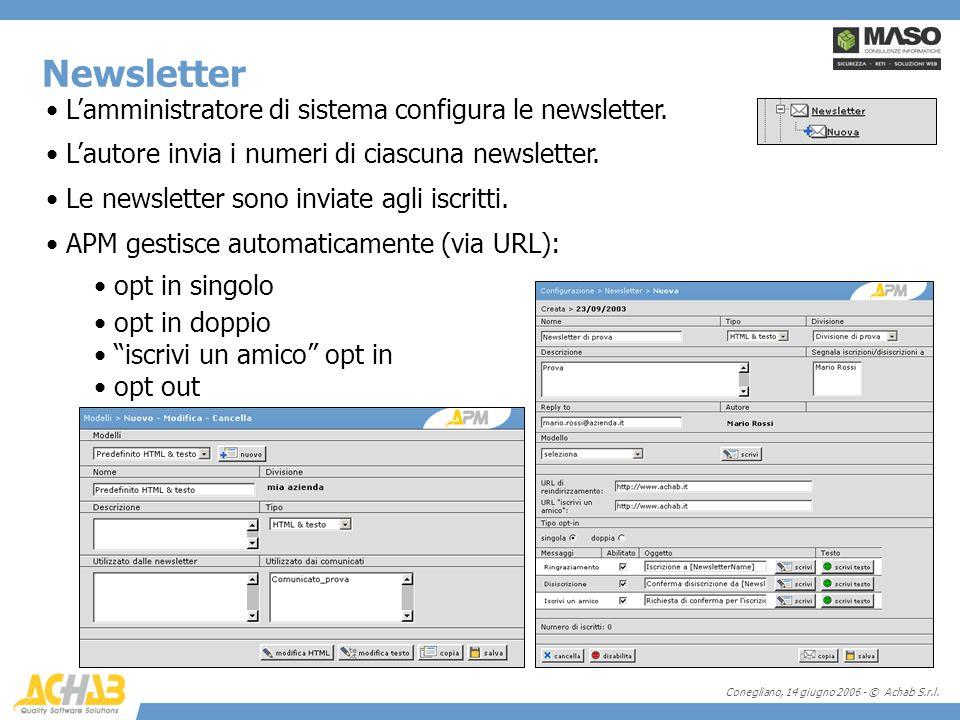Conegliano, 14 giugno 2006 - © Achab S.r.l. Lamministratore di sistema configura le newsletter. Lautore invia i numeri di ciascuna newsletter. Le news