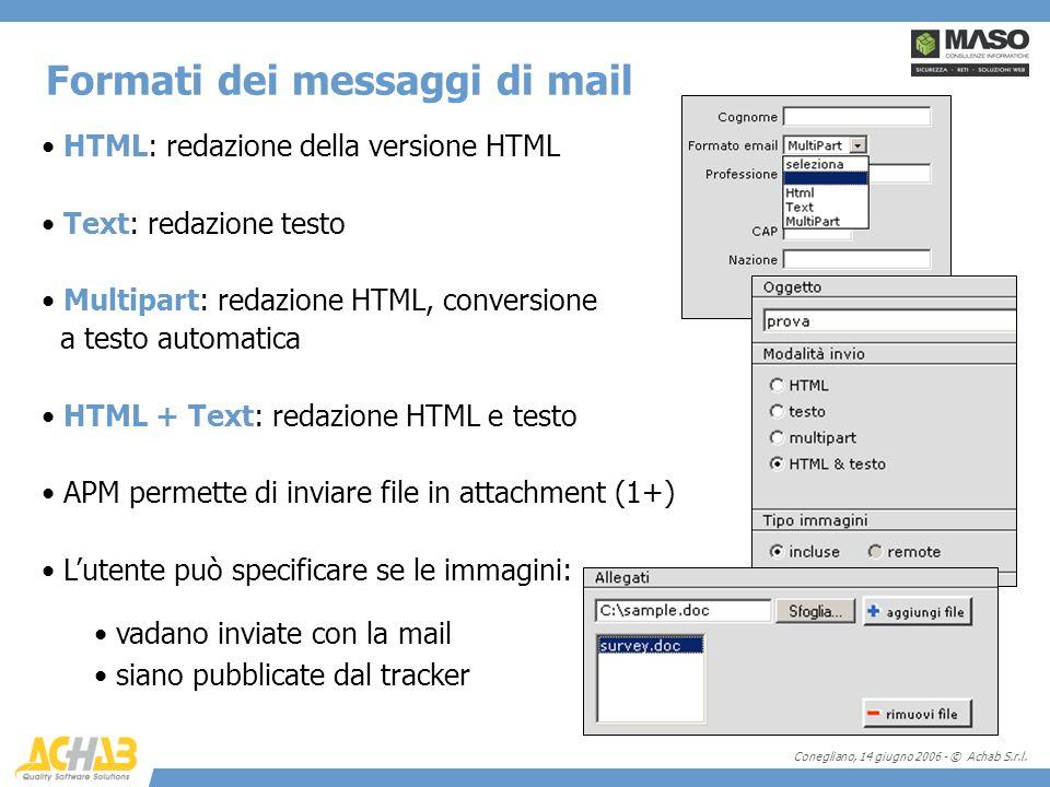 Conegliano, 14 giugno 2006 - © Achab S.r.l. HTML: redazione della versione HTML Text: redazione testo Multipart: redazione HTML, conversione a testo a