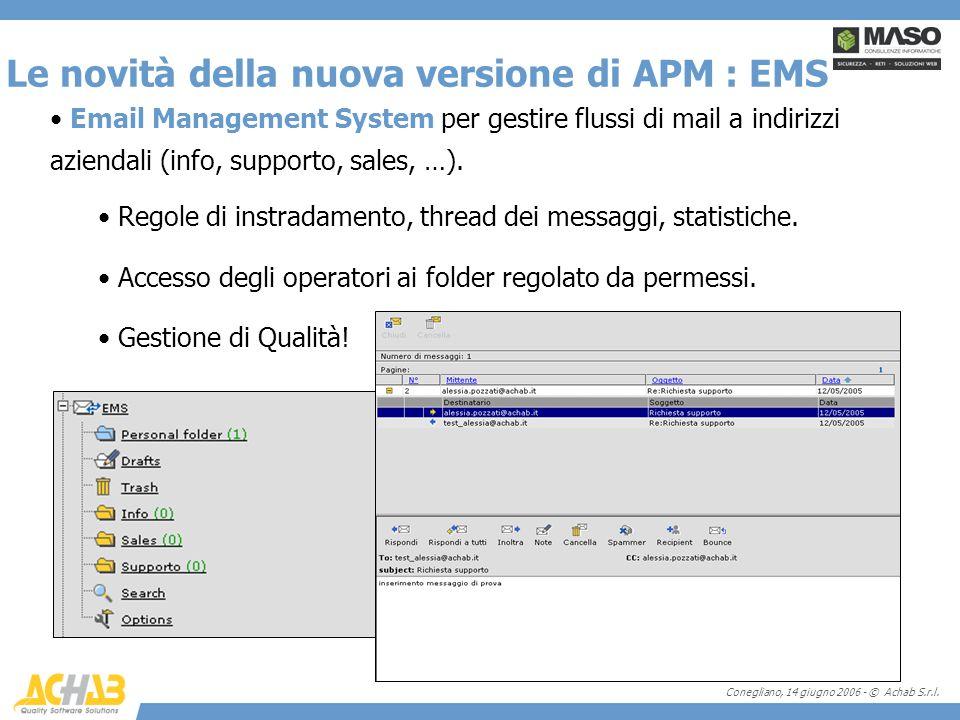 Conegliano, 14 giugno 2006 - © Achab S.r.l. Email Management System per gestire flussi di mail a indirizzi aziendali (info, supporto, sales, …). Regol