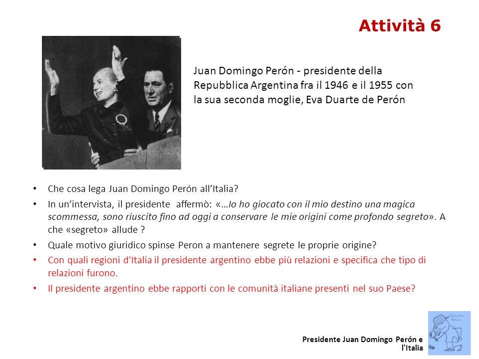 Che cosa lega Juan Domingo Perón allItalia.