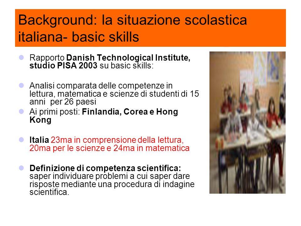 Background: la situazione scolastica italiana- basic skills Rapporto Danish Technological Institute, studio PISA 2003 su basic skills: Analisi compara