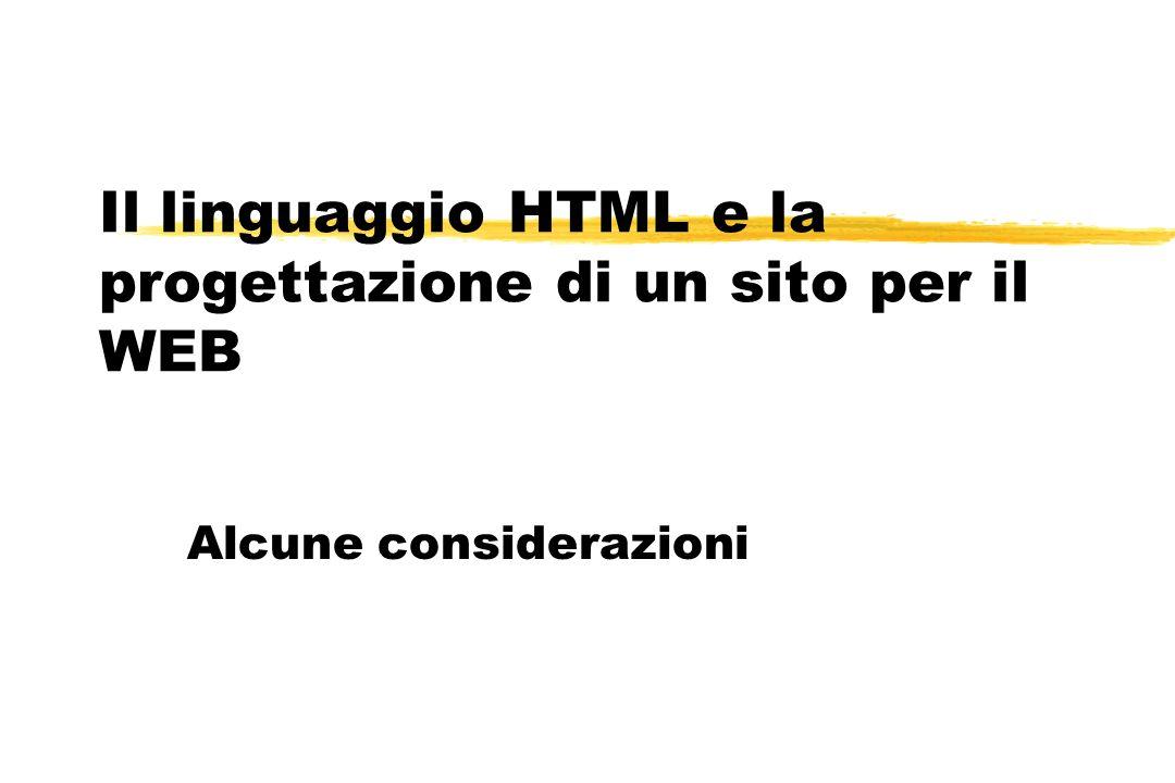 Il linguaggio HTML e la progettazione di un sito per il WEB Alcune considerazioni