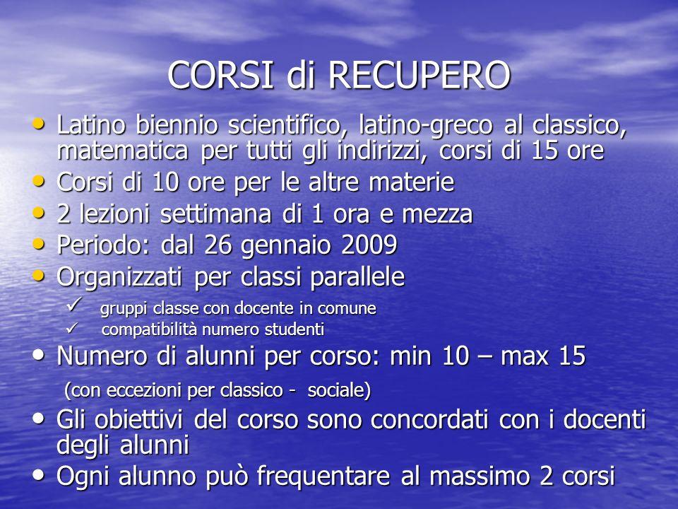 CORSI di RECUPERO Latino biennio scientifico, latino-greco al classico, matematica per tutti gli indirizzi, corsi di 15 ore Latino biennio scientifico