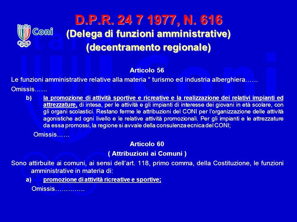 D.P.R. 24 7 1977, N. 616 (Delega di funzioni amministrative) (decentramento regionale) Articolo 56 Le funzioni amministrative relative alla materia tu