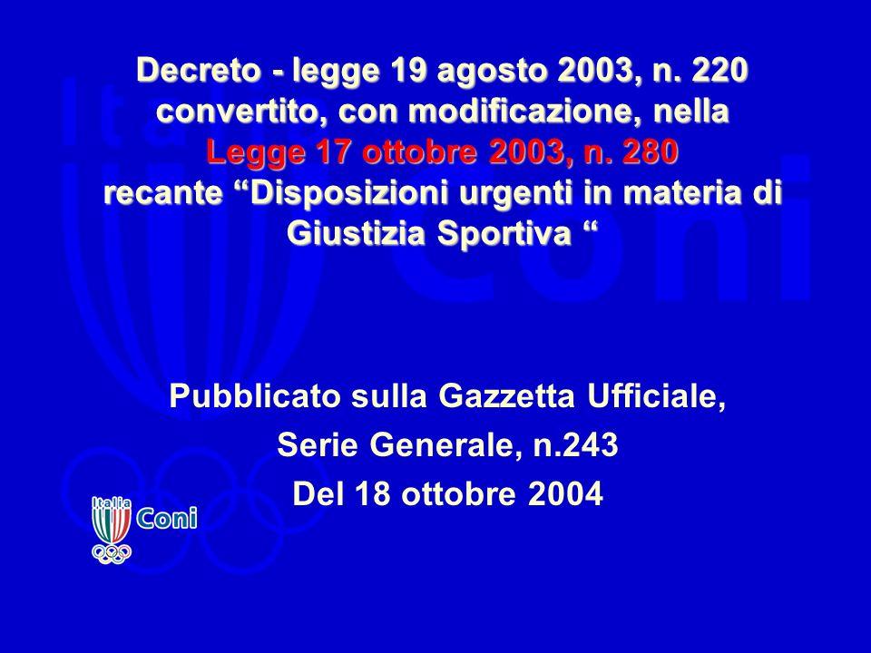 Decreto - legge 19 agosto 2003, n. 220 convertito, con modificazione, nella Legge 17 ottobre 2003, n. 280 recante Disposizioni urgenti in materia di G