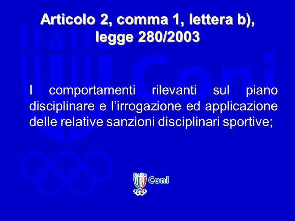 Articolo 2, comma 1, lettera b), legge 280/2003 I comportamenti rilevanti sul piano disciplinare e lirrogazione ed applicazione delle relative sanzion