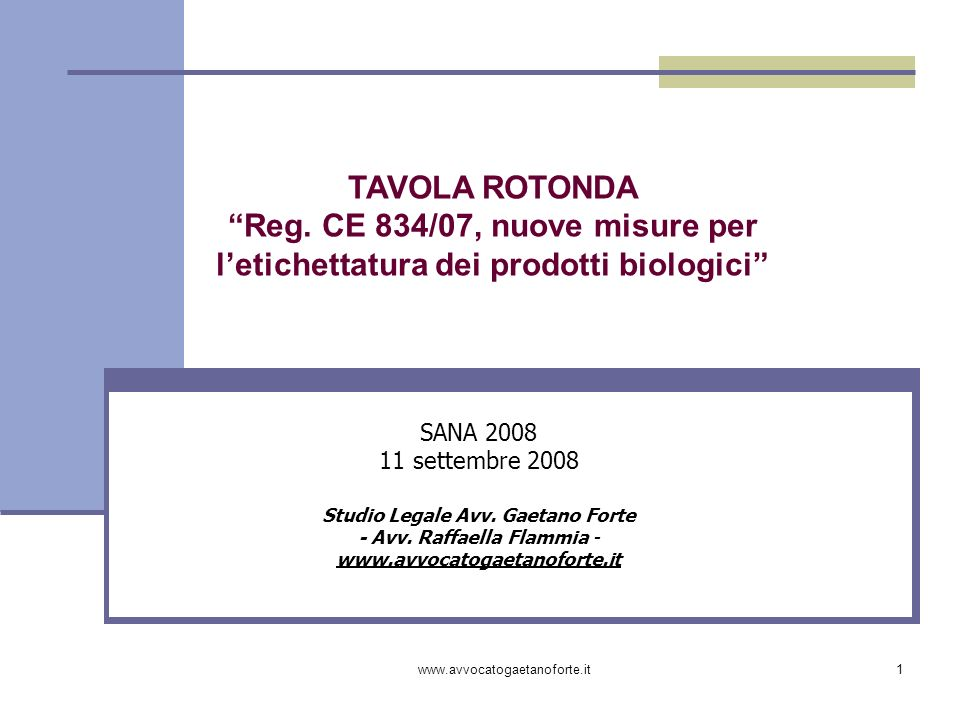 www.avvocatogaetanoforte.it1 SANA 2008 11 settembre 2008 Studio Legale Avv. Gaetano Forte - Avv. Raffaella Flammia - www.avvocatogaetanoforte.it TAVOL