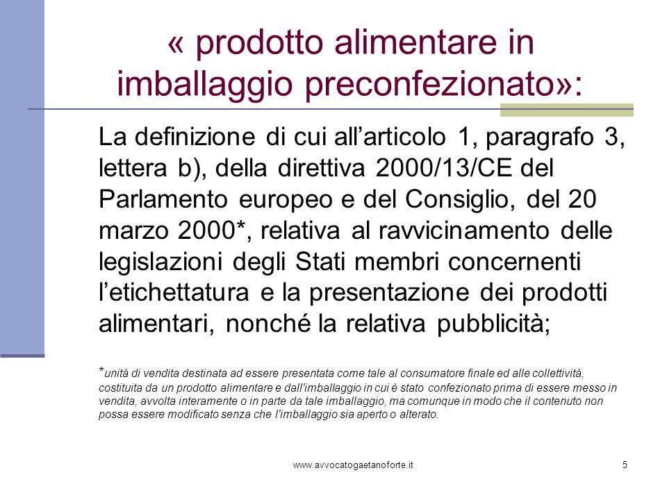 www.avvocatogaetanoforte.it5 « prodotto alimentare in imballaggio preconfezionato»: La definizione di cui allarticolo 1, paragrafo 3, lettera b), dell