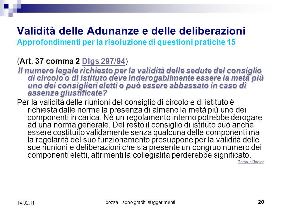 bozza - sono graditi suggerimenti20 14.02.11 Validità delle Adunanze e delle deliberazioni Approfondimenti per la risoluzione di questioni pratiche 15 (Art.