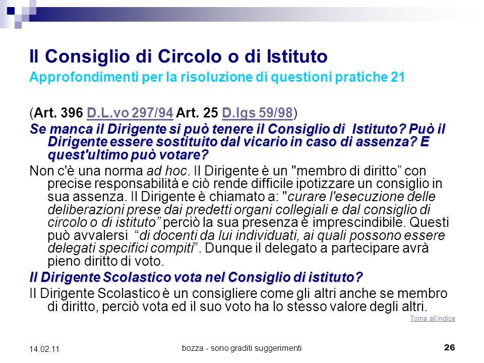 bozza - sono graditi suggerimenti26 14.02.11 Il Consiglio di Circolo o di Istituto Approfondimenti per la risoluzione di questioni pratiche 21 (Art.