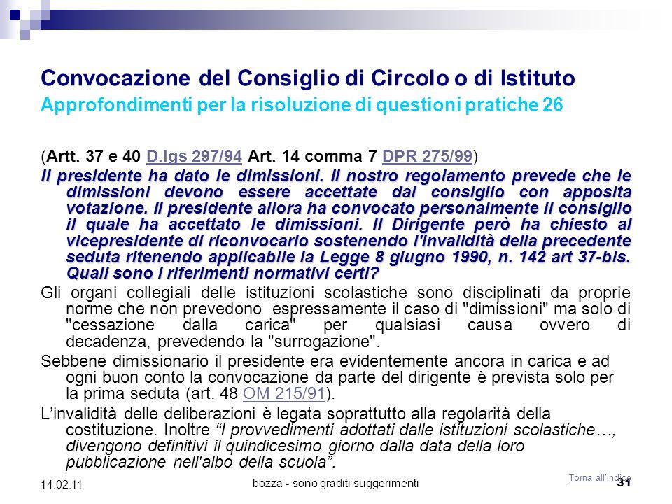 bozza - sono graditi suggerimenti31 14.02.11 Convocazione del Consiglio di Circolo o di Istituto Approfondimenti per la risoluzione di questioni pratiche 26 (Artt.