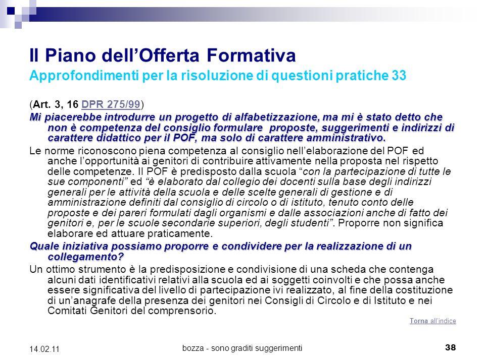 bozza - sono graditi suggerimenti38 14.02.11 Il Piano dellOfferta Formativa Approfondimenti per la risoluzione di questioni pratiche 33 (Art.