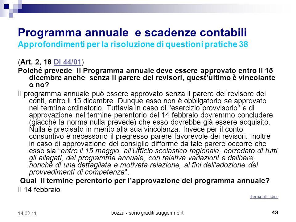 bozza - sono graditi suggerimenti43 14.02.11 Programma annuale e scadenze contabili Approfondimenti per la risoluzione di questioni pratiche 38 (Art.