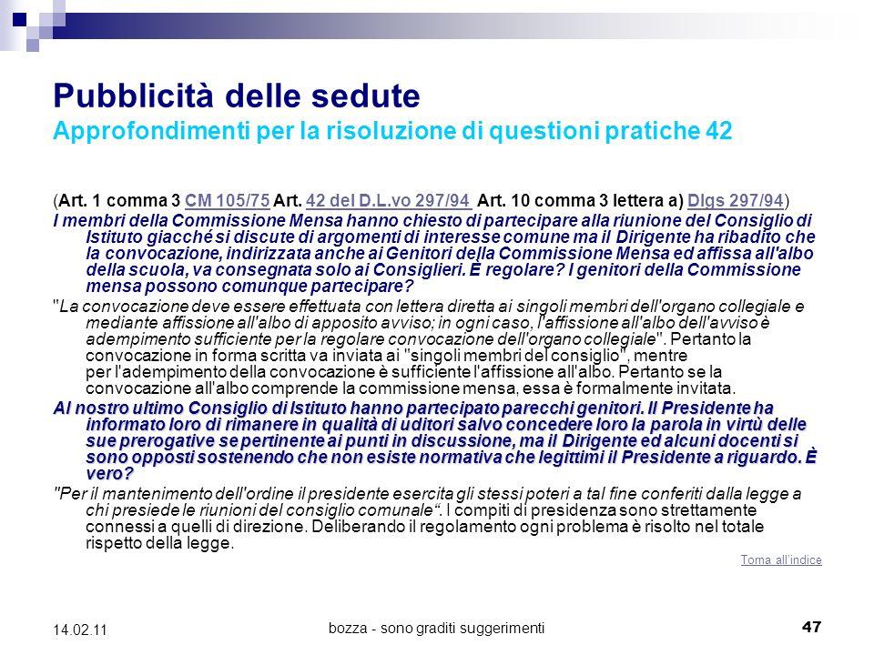 bozza - sono graditi suggerimenti47 14.02.11 Pubblicità delle sedute Approfondimenti per la risoluzione di questioni pratiche 42 (Art.