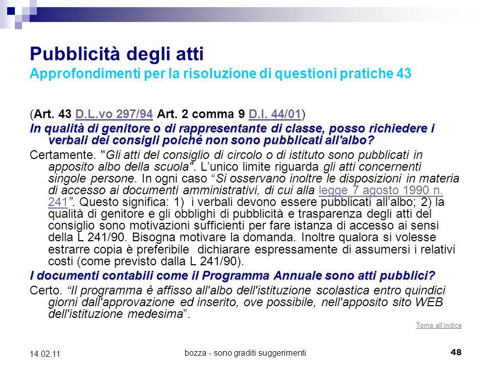 bozza - sono graditi suggerimenti48 14.02.11 Pubblicità degli atti Approfondimenti per la risoluzione di questioni pratiche 43 (Art.