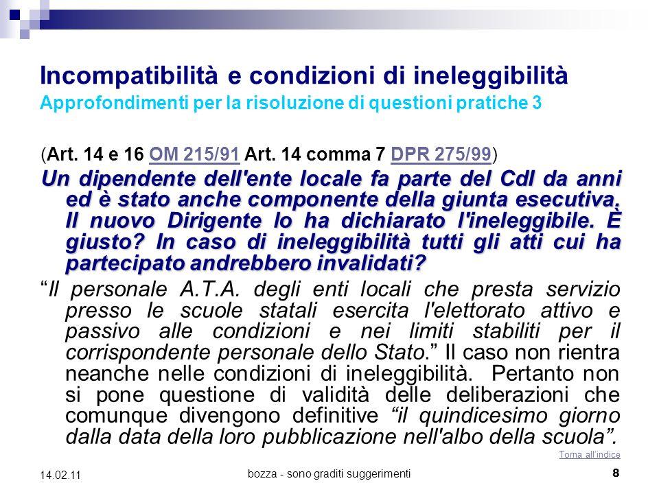 bozza - sono graditi suggerimenti8 14.02.11 Incompatibilità e condizioni di ineleggibilità Approfondimenti per la risoluzione di questioni pratiche 3 (Art.