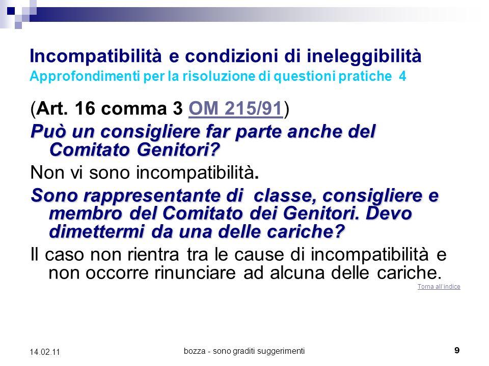 bozza - sono graditi suggerimenti9 14.02.11 Incompatibilità e condizioni di ineleggibilità Approfondimenti per la risoluzione di questioni pratiche 4 (Art.