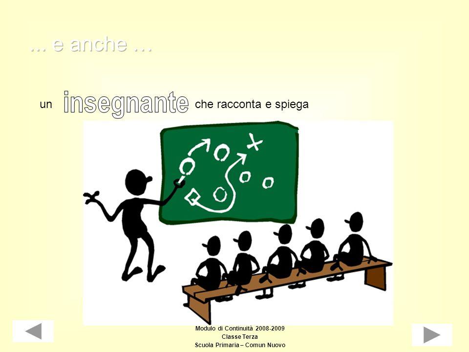 Modulo di Continuità 2008-2009 Classe Terza Scuola Primaria – Comun Nuovo unche racconta e spiega