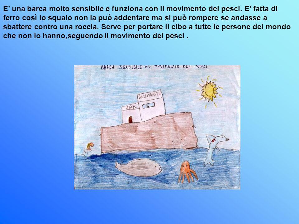 E una barca molto sensibile e funziona con il movimento dei pesci. E fatta di ferro così lo squalo non la può addentare ma si può rompere se andasse a