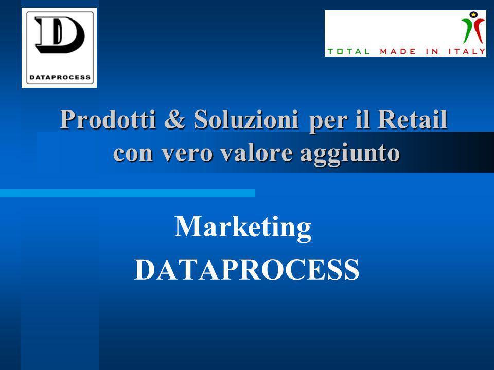 Prodotti & Soluzioni per il Retail con vero valore aggiunto Marketing DATAPROCESS