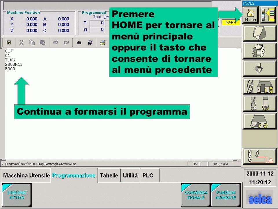 Continua a formarsi il programma Premere HOME per tornare al menù principale oppure il tasto che consente di tornare al menù precedente