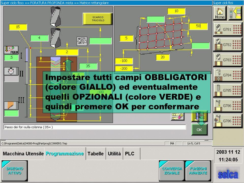 Impostare tutti campi OBBLIGATORI (colore GIALLO) ed eventualmente quelli OPZIONALI (colore VERDE) e quindi premere OK per confermare