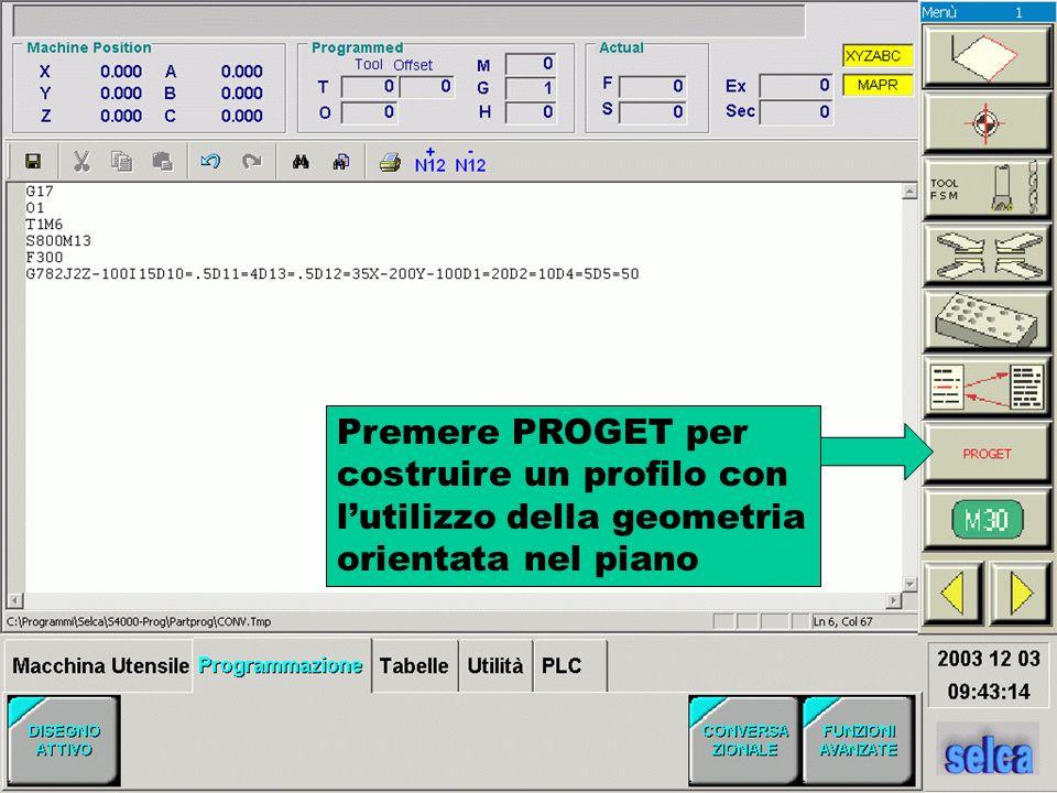 Premere PROGET per costruire un profilo con lutilizzo della geometria orientata nel piano