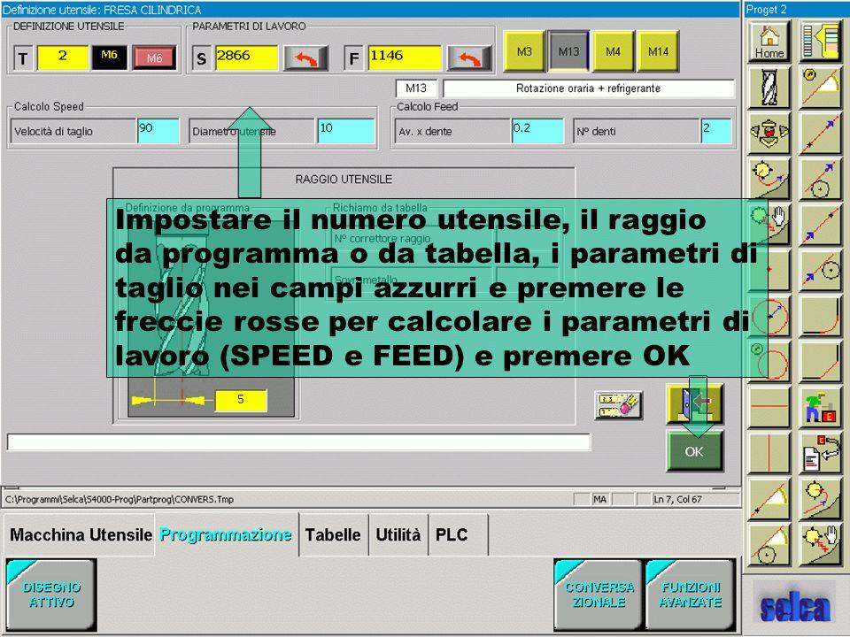 Impostare il numero utensile, il raggio da programma o da tabella, i parametri di taglio nei campi azzurri e premere le freccie rosse per calcolare i
