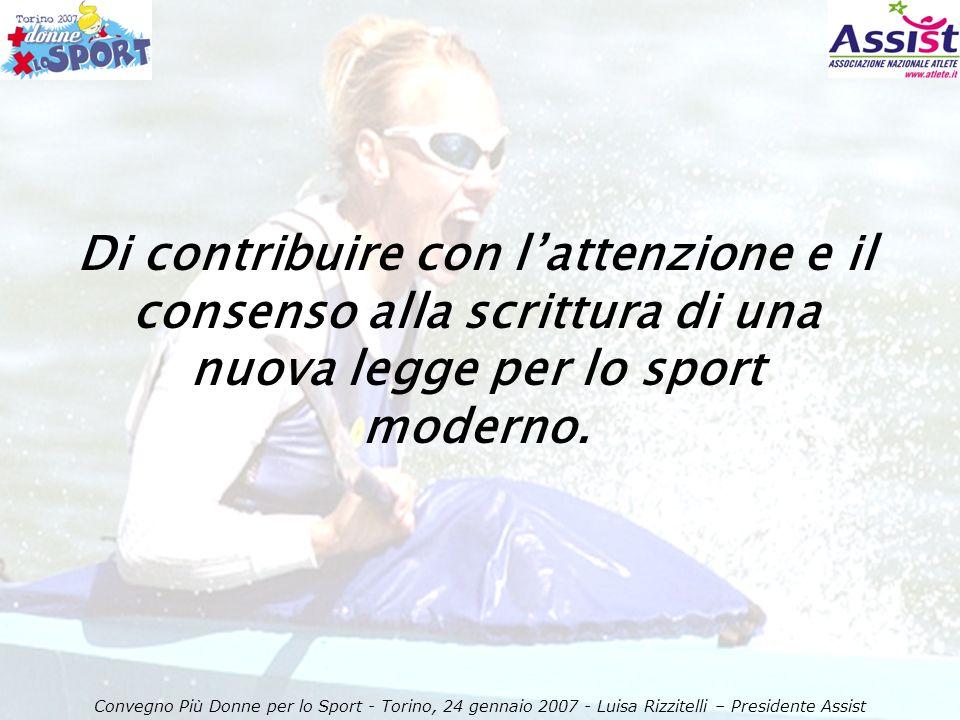 Di contribuire con lattenzione e il consenso alla scrittura di una nuova legge per lo sport moderno.