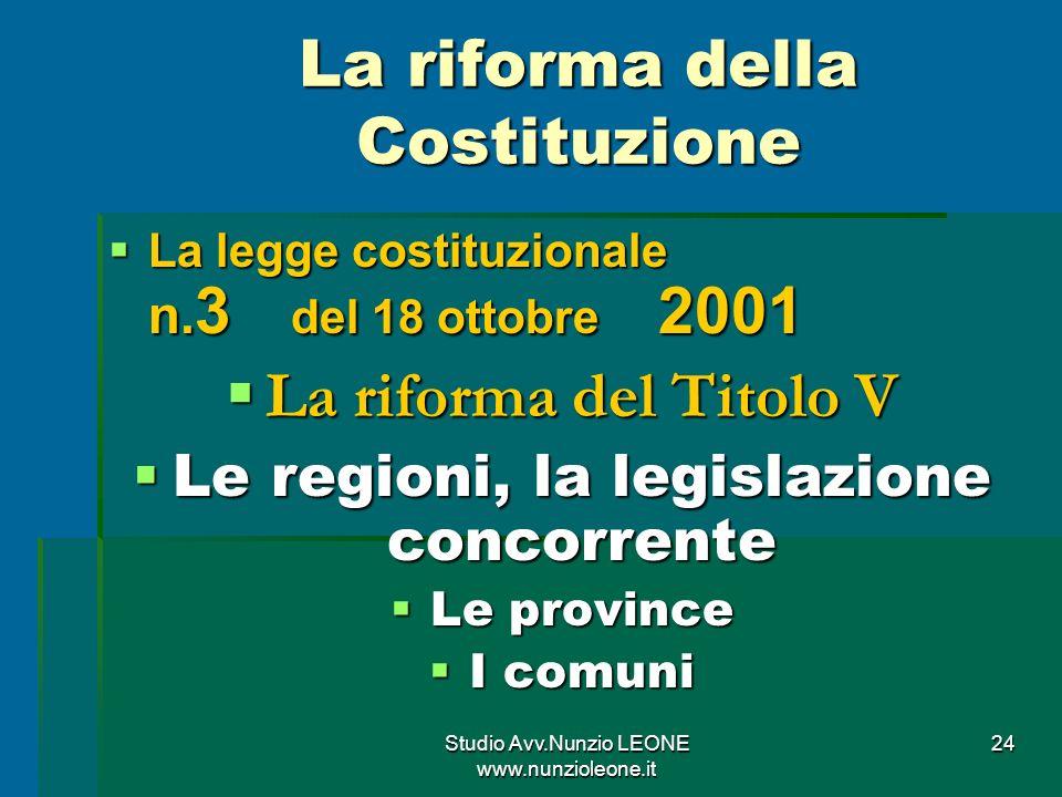 Studio Avv.Nunzio LEONE www.nunzioleone.it 24 La riforma della Costituzione La legge costituzionale n.