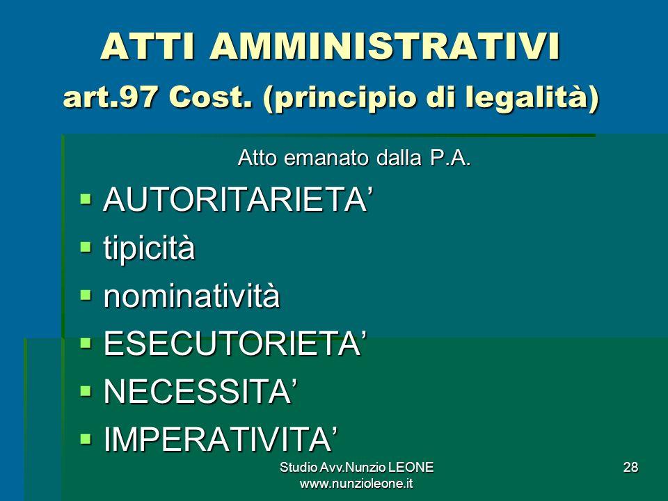 Studio Avv.Nunzio LEONE www.nunzioleone.it 28 ATTI AMMINISTRATIVI art.97 Cost.