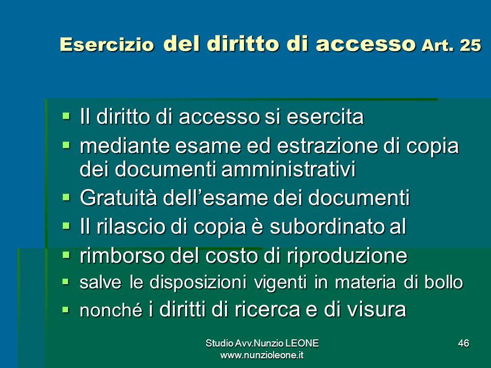 Studio Avv.Nunzio LEONE www.nunzioleone.it 46 Esercizio del diritto di accesso Art.