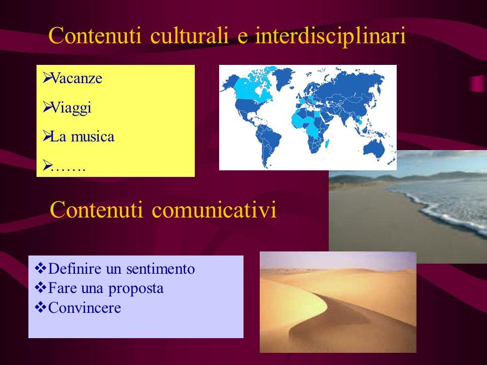 Contenuti culturali e interdisciplinari Vacanze Viaggi La musica …….