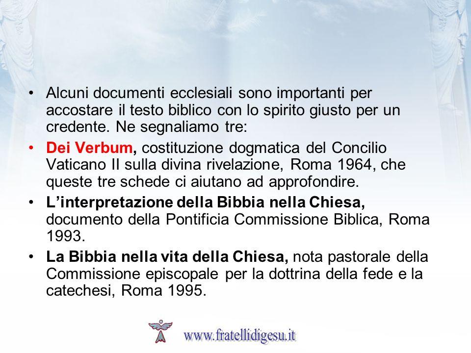 Alcuni documenti ecclesiali sono importanti per accostare il testo biblico con lo spirito giusto per un credente. Ne segnaliamo tre: Dei Verbum, costi