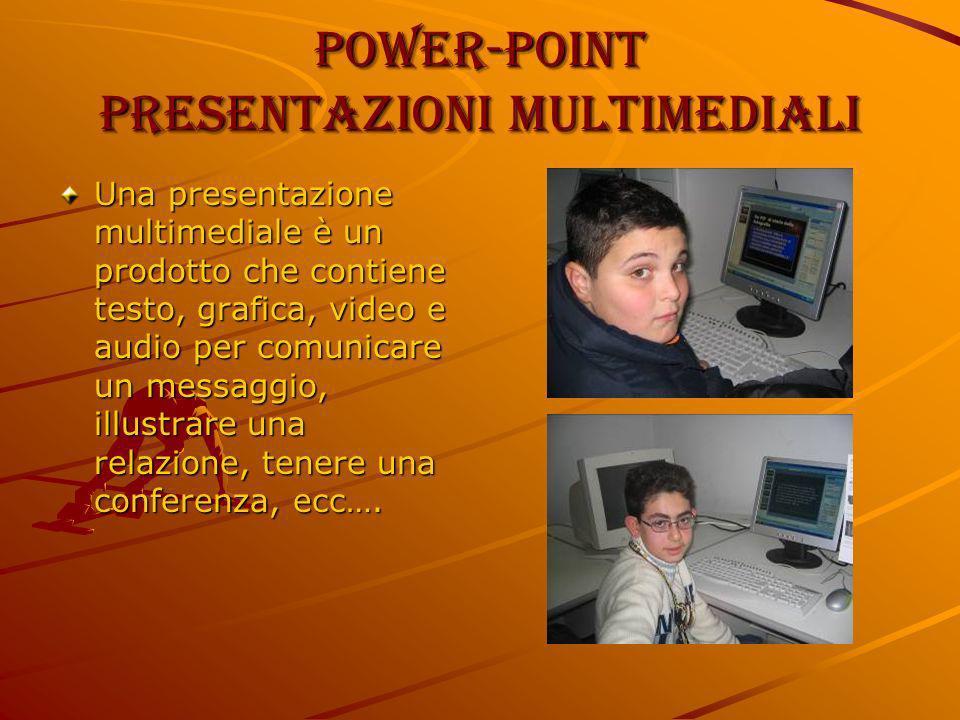 Power-Point Presentazioni multimediali Una presentazione multimediale è un prodotto che contiene testo, grafica, video e audio per comunicare un messa