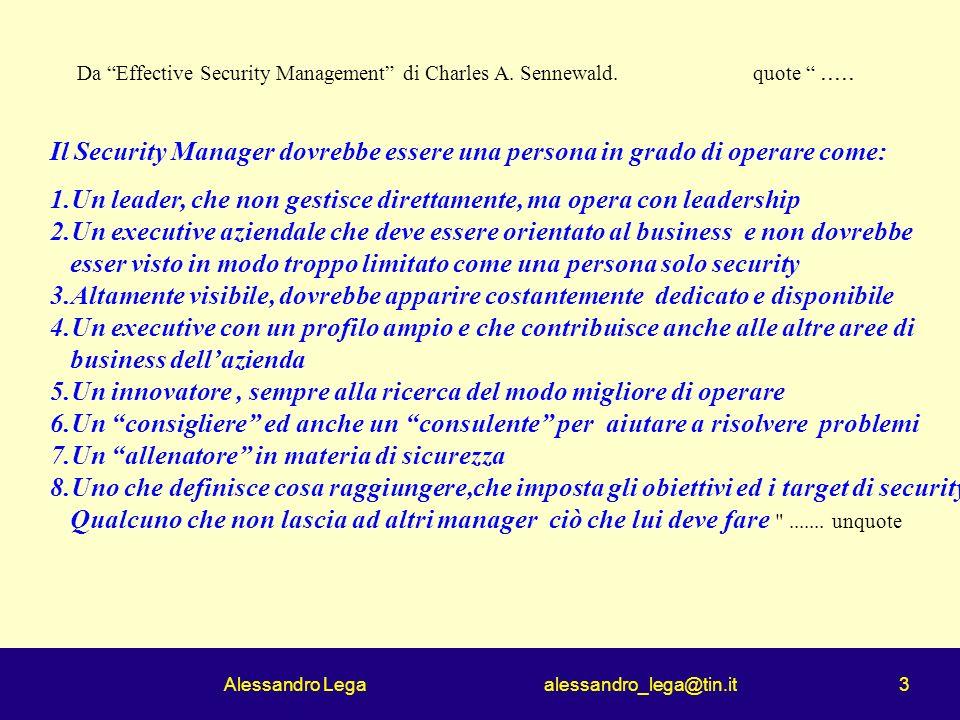 Alessandro Lega alessandro_lega@tin.it 3 Da Effective Security Management di Charles A.