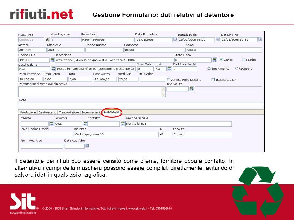 Gestione Formulario: dati relativi al detentore Il detentore dei rifiuti può essere censito come cliente, fornitore oppure contatto. In alternativa i