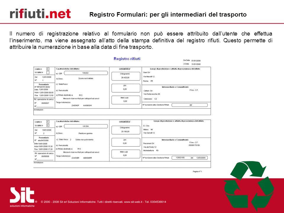 Il numero di registrazione relativo al formulario non può essere attribuito dallutente che effettua linserimento, ma viene assegnato allatto della stampa definitiva del registro rifiuti.
