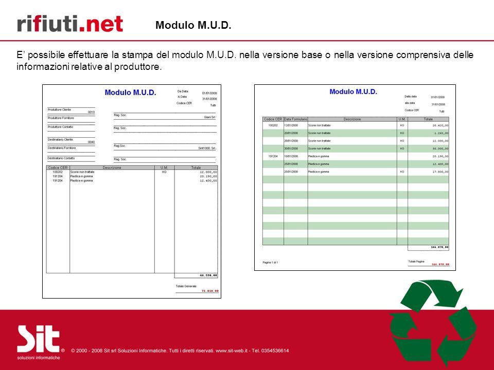 E possibile effettuare la stampa del modulo M.U.D. nella versione base o nella versione comprensiva delle informazioni relative al produttore. Modulo