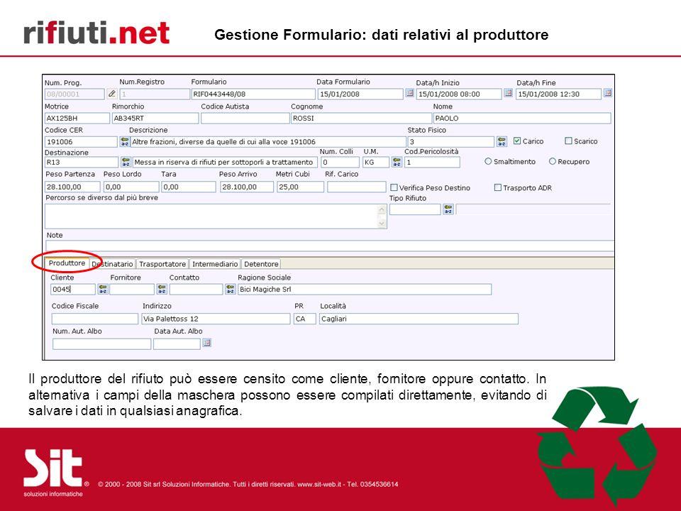 Il produttore del rifiuto può essere censito come cliente, fornitore oppure contatto. In alternativa i campi della maschera possono essere compilati d
