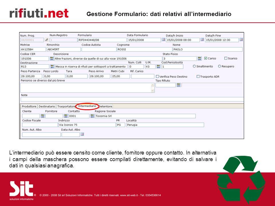 Gestione Formulario: dati relativi allintermediario Lintermediario può essere censito come cliente, fornitore oppure contatto. In alternativa i campi