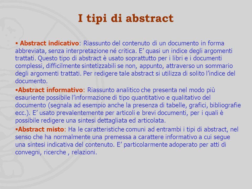 Linguaggio libero Labstract Labstract è il riassunto del contenuto concettuale del documento espresso secondo il linguaggio libero (cioè quello usato in letteratura dagli autori dei documenti).