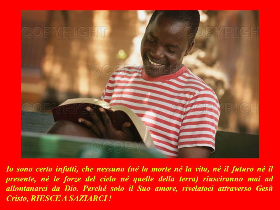 SECONDA LETTURA (dalla lettera di Paolo ai cristiani di Roma 8,35.37-39) Carissimi fratelli, chi mai potrà allontanarci dallamore di Cristo? Forse lan
