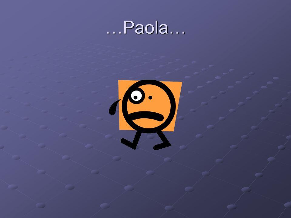…Paola…