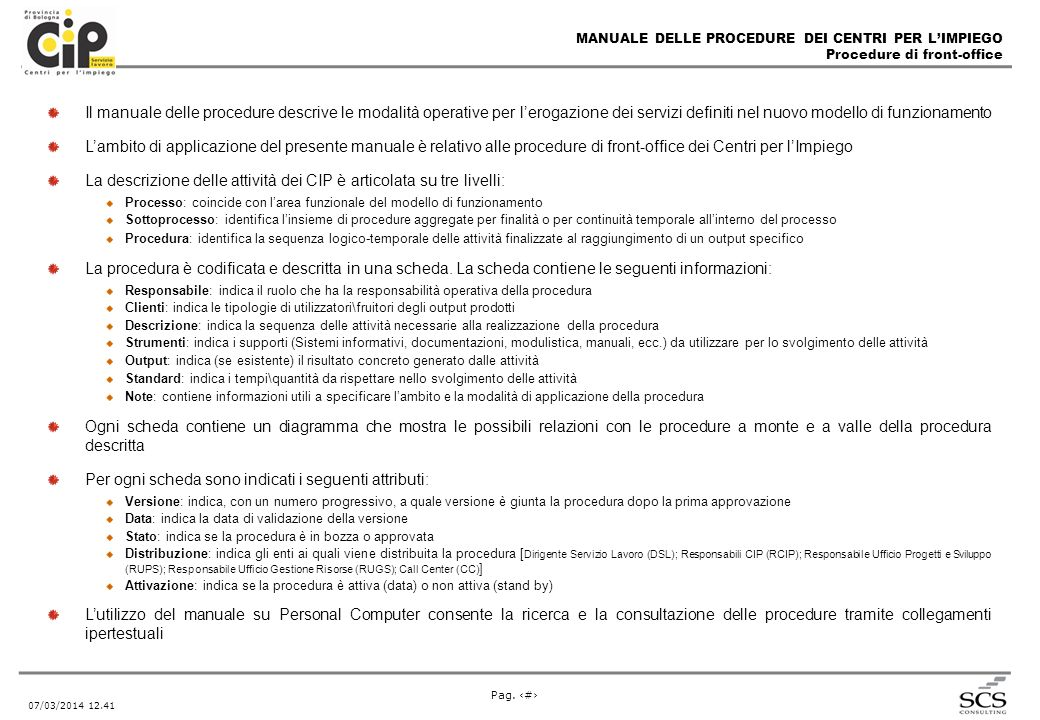 MANUALE DELLE PROCEDURE DEI CENTRI PER LIMPIEGO Procedure di front-office Pag. # 07/03/2014 12.43 Il manuale delle procedure descrive le modalità oper