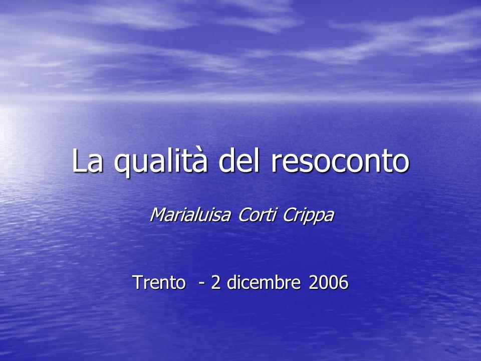 La qualità del resoconto Marialuisa Corti Crippa Trento - 2 dicembre 2006