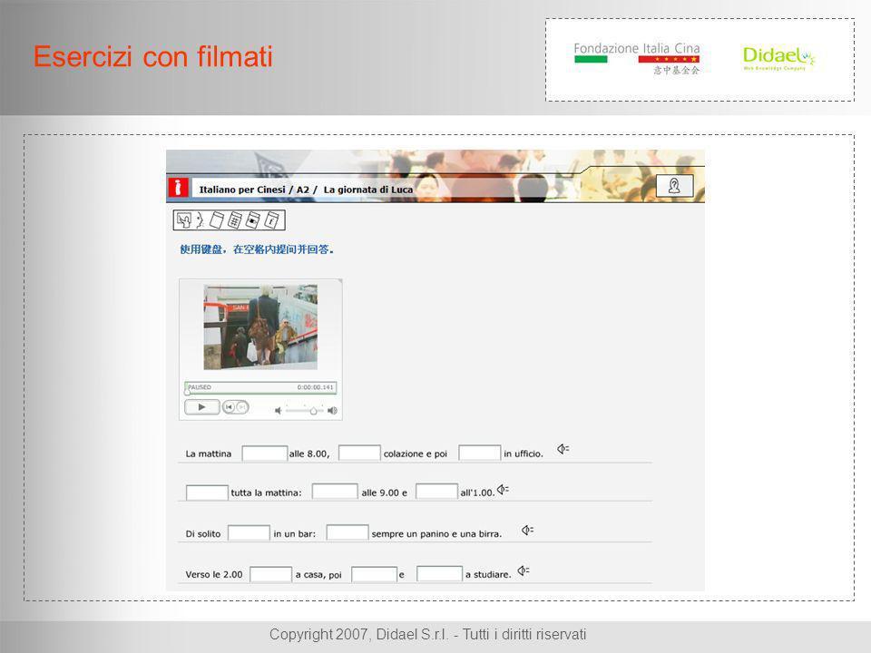 Copyright 2007, Didael S.r.l. - Tutti i diritti riservati Esercizi con filmati
