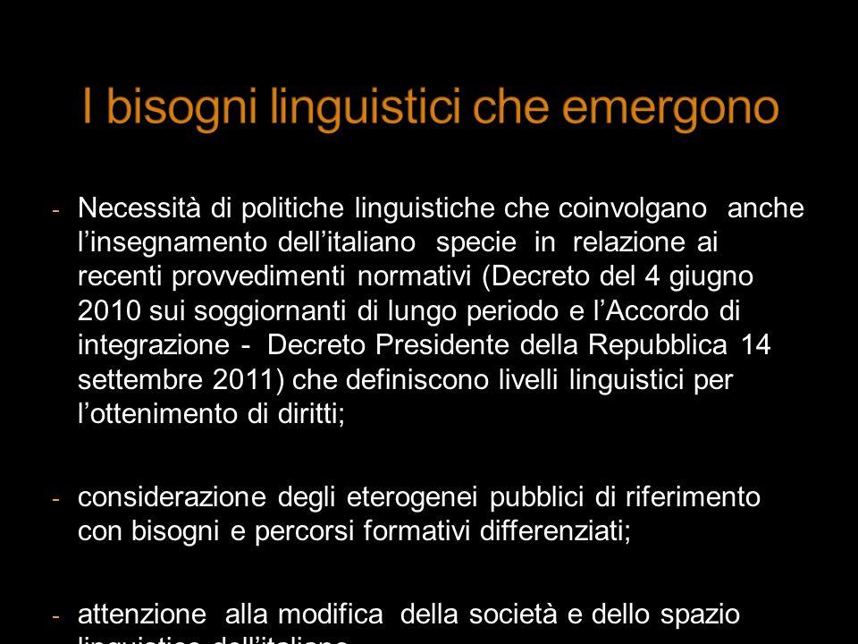 - Necessità di politiche linguistiche che coinvolgano anche linsegnamento dellitaliano specie in relazione ai recenti provvedimenti normativi (Decreto