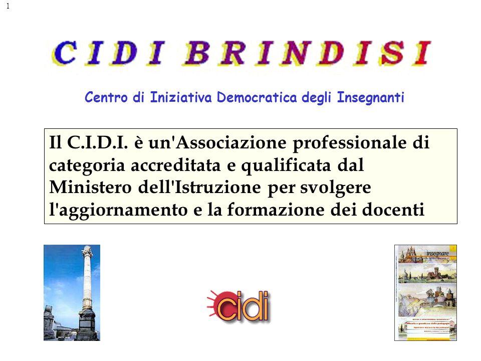 1 Centro di Iniziativa Democratica degli Insegnanti Il C.I.D.I.
