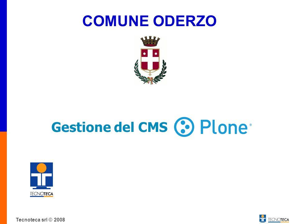COMUNE ODERZO Gestione del CMS……………… Tecnoteca srl © 2008